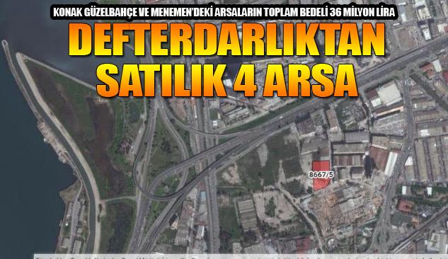 Defterdarlık İzmir'deki 4 Arazi'yi Satışa Çıkardı
