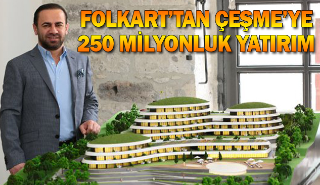 Folkart'tan Çeşme'ye 250 milyon TL'lik 2 Proje!