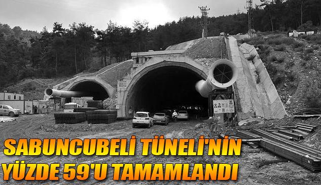 Sabuncubeli Tüneli'nin Yüzde 59'u Tamamlandı